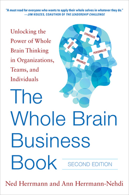 The Whole Brain Business Book : Unlocking the Power of Whole Brain Thinking in Organizations, Teams, and Individuals