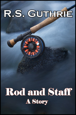 Rod and Staff