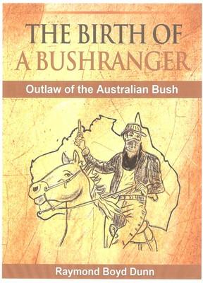 The Birth of A Bushranger